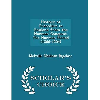 Geschichte des Verfahrens in England von der normannischen Eroberung Englands. Die Norman Periode 10661204 Gelehrte Wahl Ausgabe von Bigelow & Melville Madison