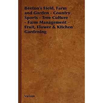 Beetons fält gård och trädgård land sport Tree kultur gård förvaltning frukt blomma kök trädgårdsskötsel av olika