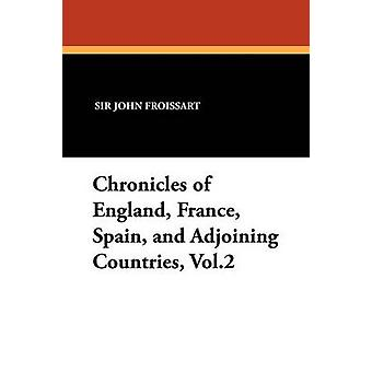 Chronicles of England France Spain and Adjoining Countries Vol.2 by Froissart & John
