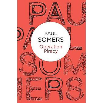 Operation Piracy by Somers & Paul
