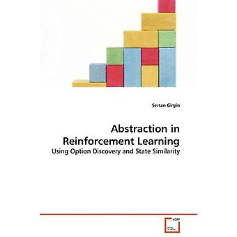 Abstraction in Reinforcement Learning by Girgin & Sertan