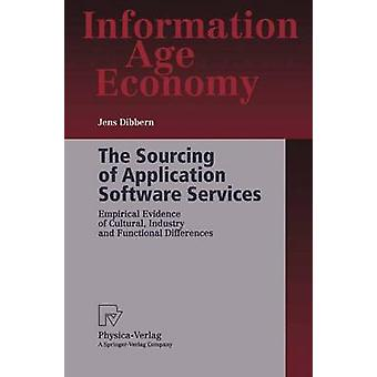 The Sourcing of Application Software Services  Empirical Evidence of Cultural Industry and Functional Differences by Dibbern & Jens