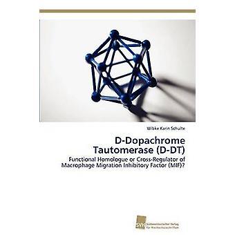 DDopachrome Tautomerase DDT by Schulte Wibke Karin
