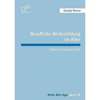 Berufliche Weiterbildung Im Alter Gleiche Chance Fur Alle by Penner & Claudia