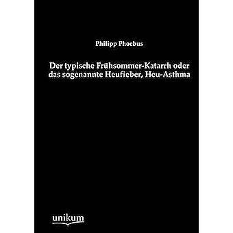 Der typische FrhsommerKatarrh oder das sogenannte Heufieber HeuAsthma door Phoebus & Philipp