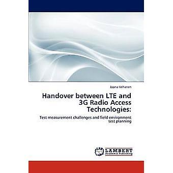 Handover zwischen LTE und 3G Radio Access-Technologien von Vehanen & Joona