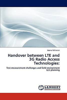 Handover between LTE and 3G Radio Access Technologies by Vehanen & Joona