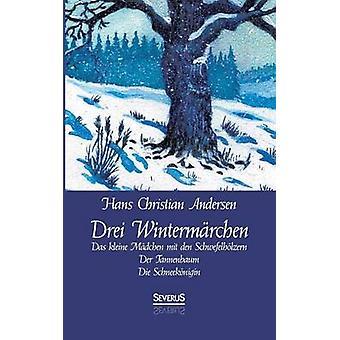 Drei Wintermrchen by Andersen & Hans Christian