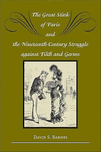 The Great Stink of Paris and the Nineteenth-Century Struggle against