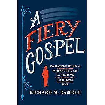 Ein feunziges Evangelium: Die Hymne der Republik und der Weg in den Gerechten Krieg (Religion und amerikanisches öffentliches Leben)