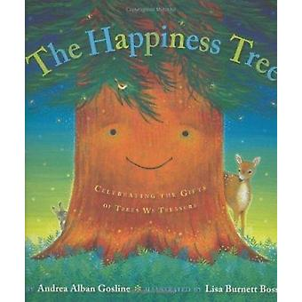 The Happiness Tree - Celebrating the Gifts of Trees We Treasure by And