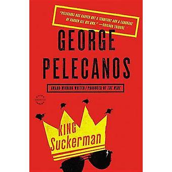 King Suckerman by George Pelecanos - 9780316235136 Book