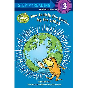 How to Help the Earth-By the Lorax by Tish Rabe - Christopher Moroney