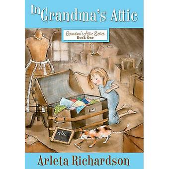 In Grandma's Attic (3rd) by Arleta Richardson - 9780781403795 Book