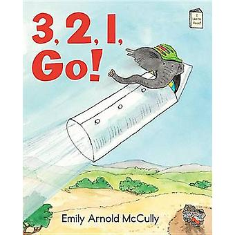 3 - 2 - 1 - Go! by Emily Arnold McCully - Emily Arnold McCully - 9780
