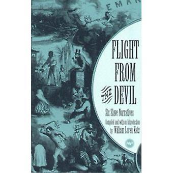 Flight from the Devil - Six Slave Narratives by William Loren Katz - 9