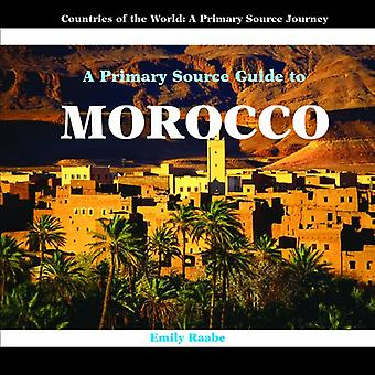 A Primary Source Guide to Morocco by Emily Raabe - 9781404227552 Book