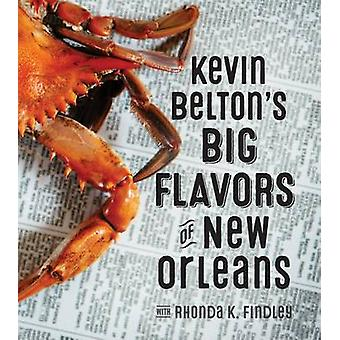 Kevin Belton's Big Flavors of New Orleans by Kevin Belton - Rhonda Fi