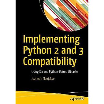Python 2 and 3 Compatibility - With Six and Python-Future Libraries by