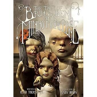The Tale of Brin & Bent and Minno Marylebone by Ravi Thornton - Andy