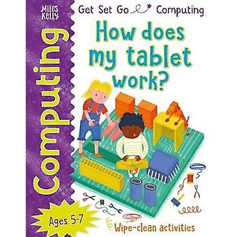 Get Set Go-informatique-comment fonctionne ma tablette? par Get Set Go-ordi
