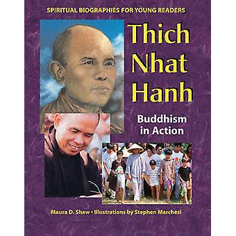 Thich Nhat Hanh - Buddhism in Action by Maura D. Shaw - Stephen Marche