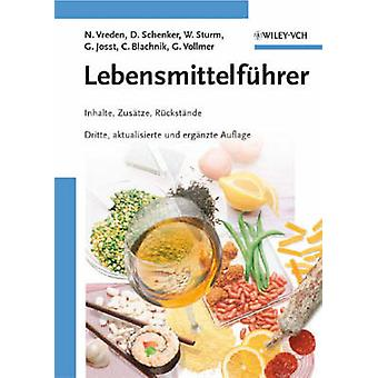 Lebensmittelfuhrer - Inhalte - Zusatze - Ruckstande (3rd edition) by N