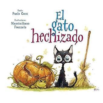 El Gato Hechizado by Paolo Cossi - 9788491450764 Book