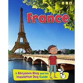 France - A Benjamin Blog and His Inquisitive Dog Guide by Anita Ganeri
