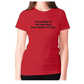 Womens funny foodie t-shirt slogan tee ladies eating - According to serving sizes, I'm a family of four