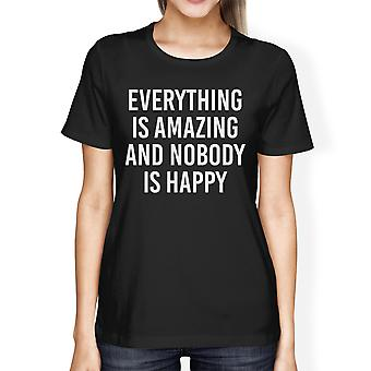 Everything Amazing Nobody Happy Women's Black Shirts Funny T-shirt