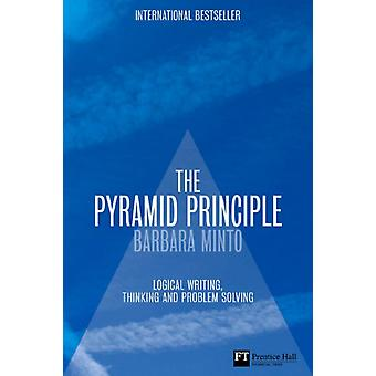 The Pyramid Principle:Logic in Writing and Thinking (Hardcover) by Minto Barbara