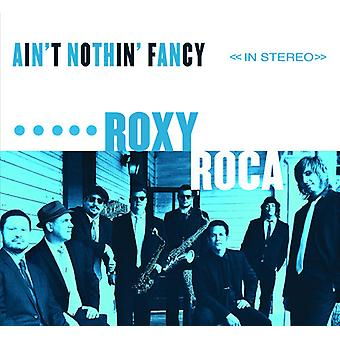 Roxy Roca - Ain't Nothin Fancy [CD] USA import