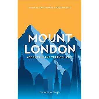 Monter à Londres par Joe Dunthorne & Bradley Garrett & Sarah Butler & Tom Chivers
