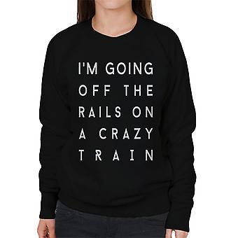 Crazy Train Song Lyric Women's Sweatshirt