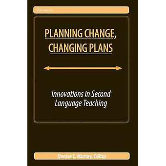 Planning Change - Changing Plans - Innovations in Second Language Teac