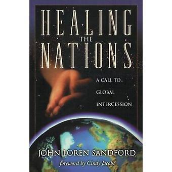 Healing nationer - en opfordring til Global forbøn af John Loren Sand