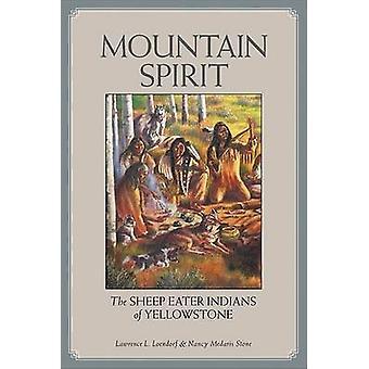 Esprit de la montagne - les Indiens de mangeur de moutons de Yellowstone par Lawrence L