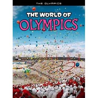 The World of Olympics by Nick Hunter - 9781406224016 Book