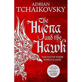 The Hyena and the Hawk by Adrian Tchaikovsky - 9781509830268 Book