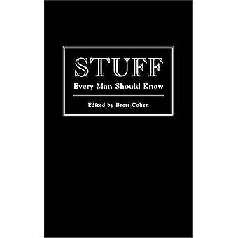 Stuff Every Man Should Know by Brett Cohen - 9781594744143 Book
