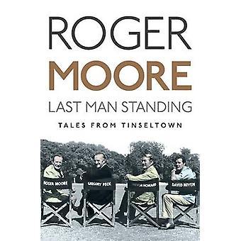 Dernier homme debout - les contes de Tinseltown par Roger Moore - 97817824320