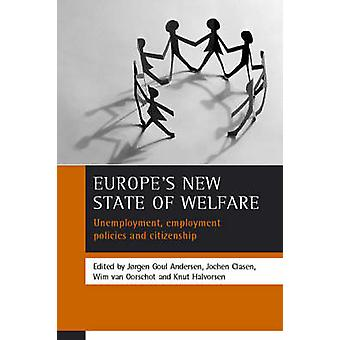 Europe's New State of Welfare - Unemployment - Employment Policies and