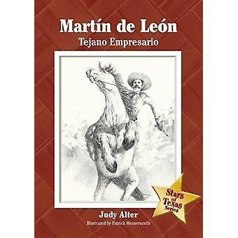 Martin De Leon - Tejano Empresario di Judy Alter - 9781933337081 libro