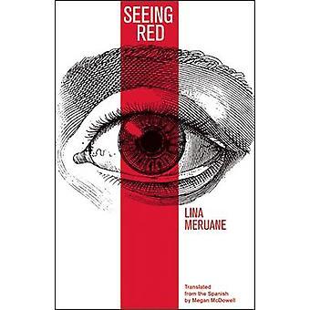 Seeing Red by Lina Meruane - Megan McDowell - 9781941920244 Book