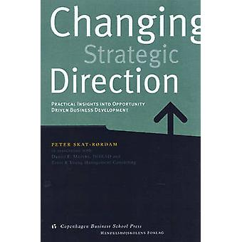 Changing Strategic Direction - Practical Insights into Opportunity Dri