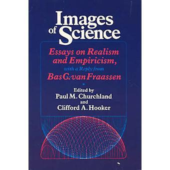 Imágenes de la ciencia - ensayos sobre el realismo y el empirismo con respuestas de