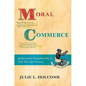 Morele handel - de Quakers en de transatlantische boycot van de Slave-La