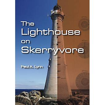 The Lighthouse on Skerryvore by Paul A. Lynn - 9781849951401 Book