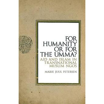 For Humanity or for the Umma? - Aid and Islam in Transnational Muslim